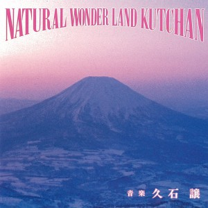 NATURAL WONDER LAND KUTCHAN 倶知安 久石譲 sc