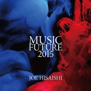 久石譲 Presents MUSIC FUTURE 2015 CD