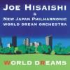 Disc. 久石譲&新日本フィル・ワールド・ドリーム・オーケストラ 『WORLD DREAMS』